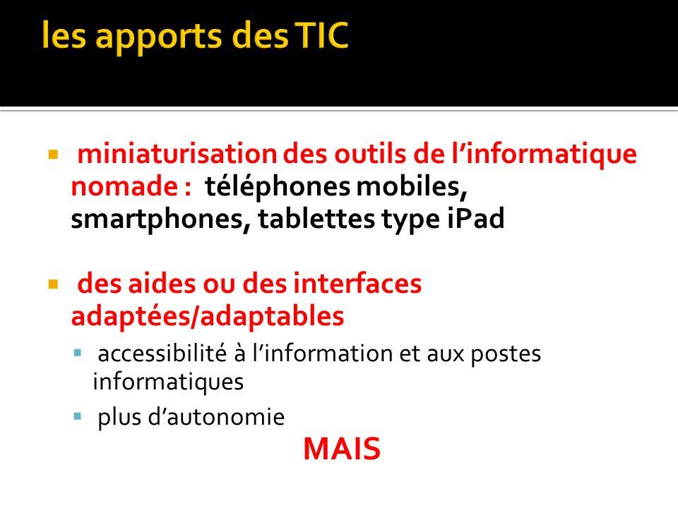 des nouveaux périphériques : (SRAP, TTS, reconnaissance du geste, WebTV, PDA) des nouveaux canaux de communication : (Internet + nouveaux protocoles)
