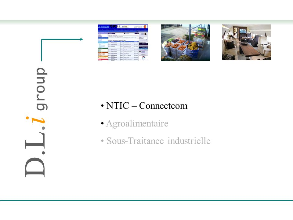 D.L.i group NTIC – Connectcom Agroalimentaire Sous-Traitance industrielle