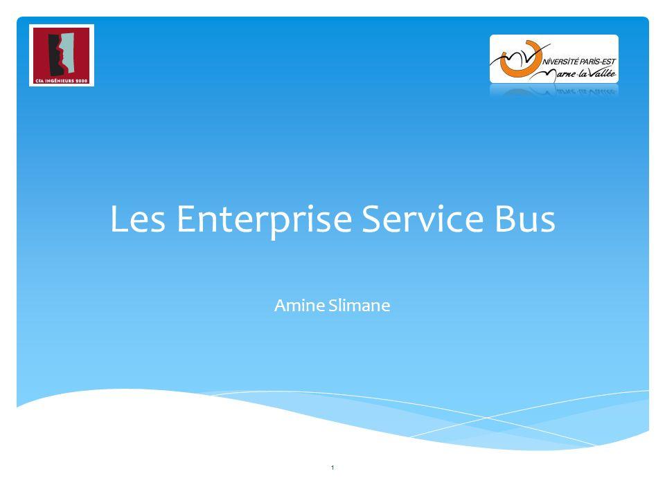 Les Enterprise Service Bus Amine Slimane 1