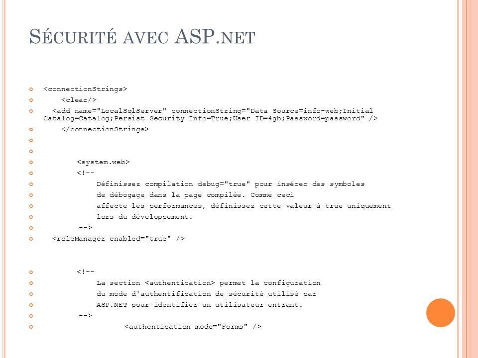 S ÉCURITÉ AVEC ASP. NET <!-- Définissez compilation debug=