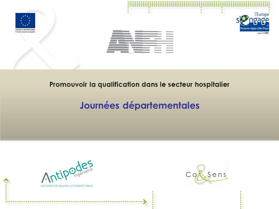 Promouvoir la qualification dans le secteur hospitalier Journées départementales