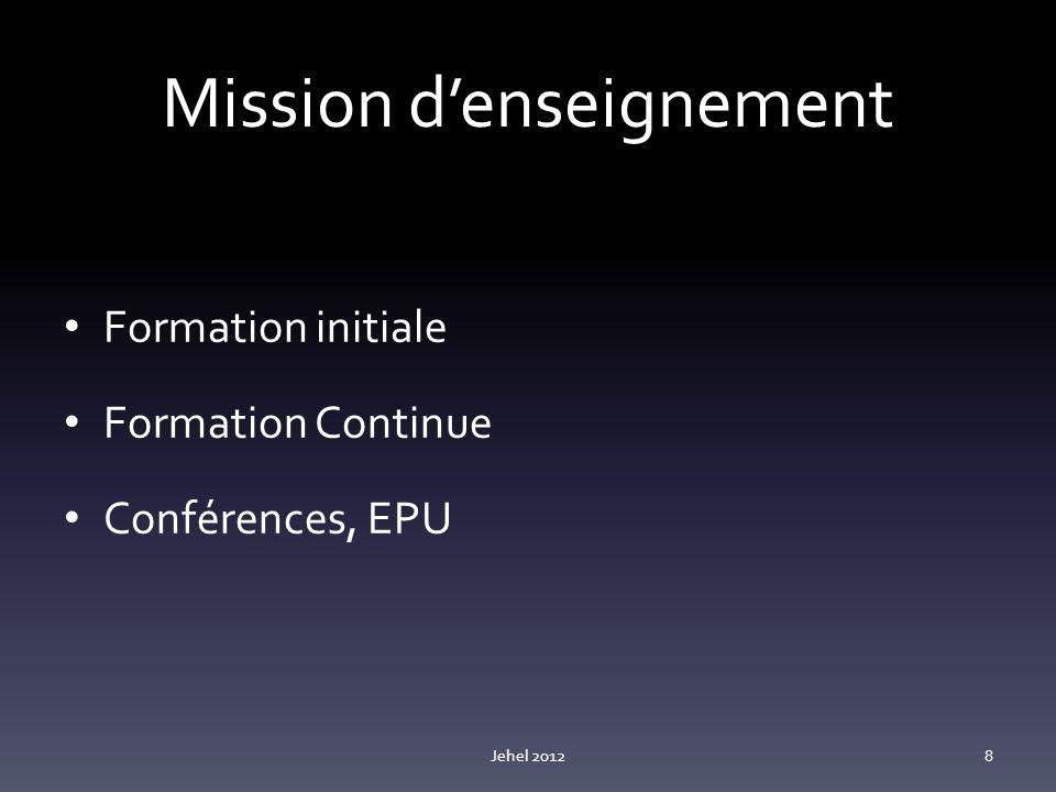 Mission denseignement Formation initiale Formation Continue Conférences, EPU Jehel 20128