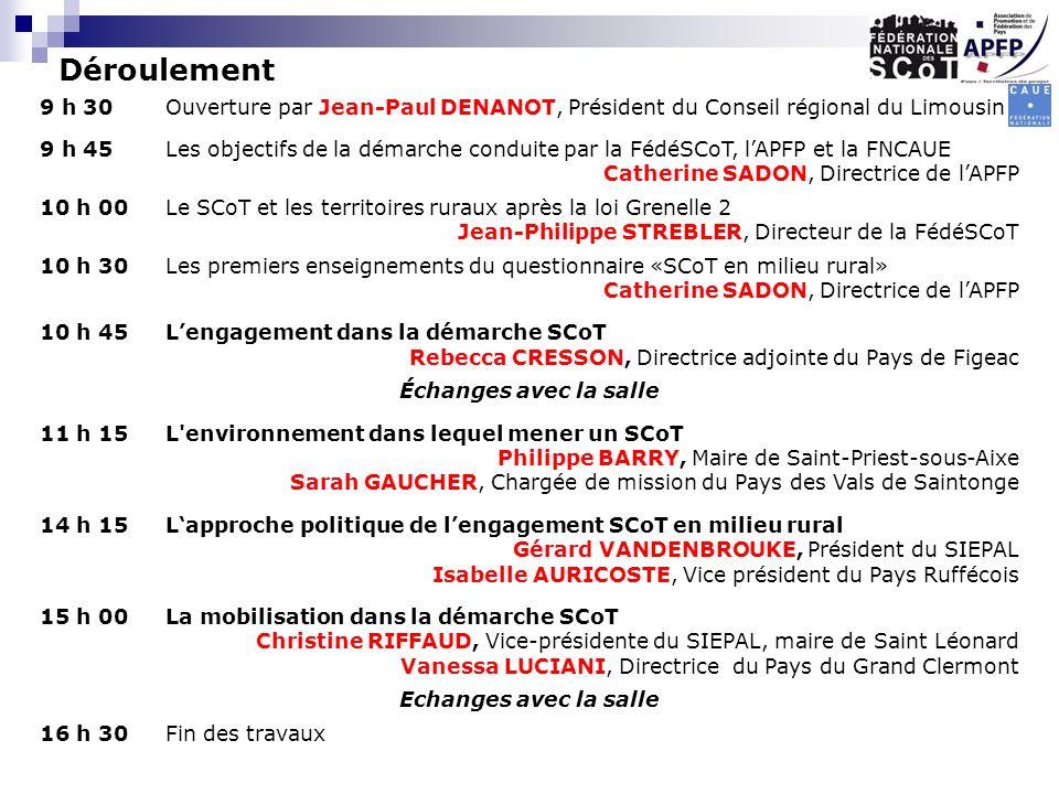 9 h 30Ouverture par Jean-Paul DENANOT, Président du Conseil régional du Limousin 9 h 45Les objectifs de la démarche conduite par la FédéSCoT, lAPFP et