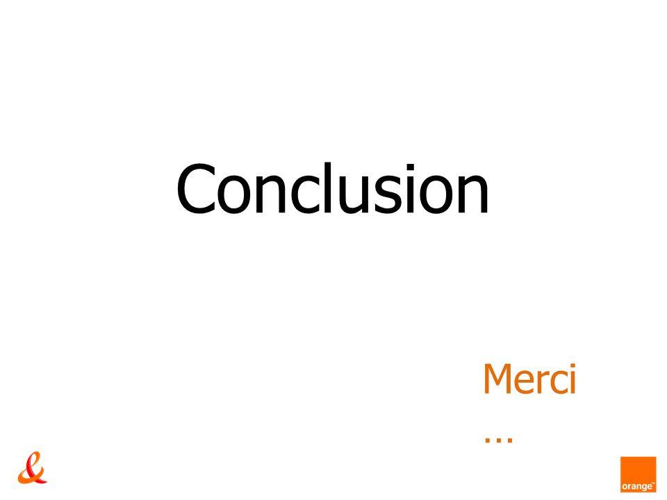 Conclusion Merci …