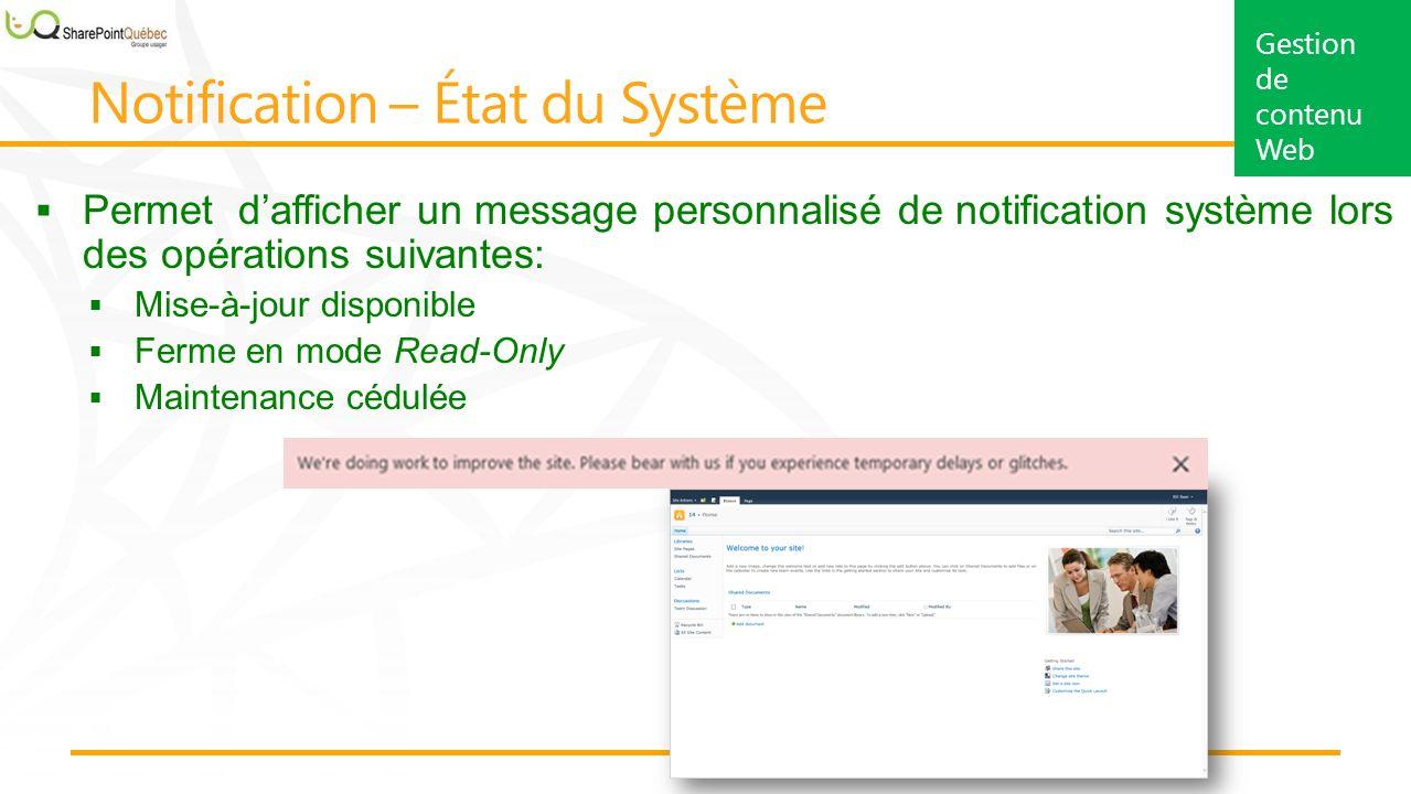 Permet dafficher un message personnalisé de notification système lors des opérations suivantes: Mise-à-jour disponible Ferme en mode Read-Only Maintenance cédulée