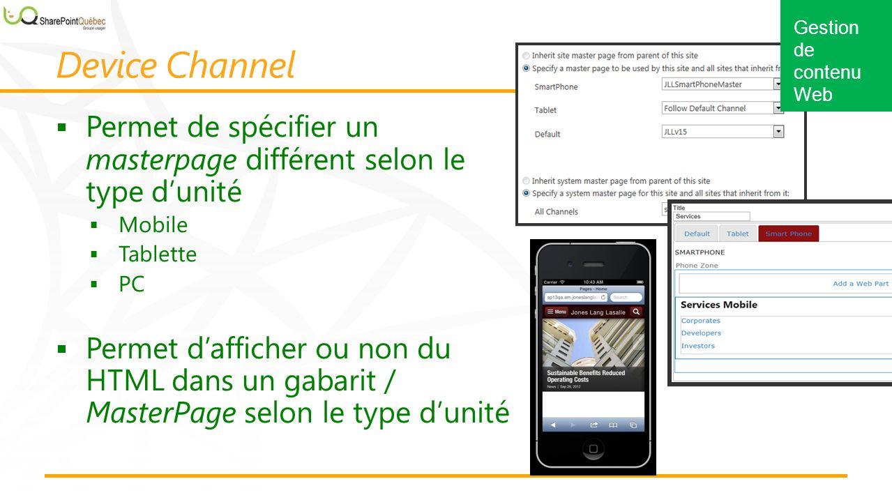 Gestion de contenu Web Permet de spécifier un masterpage différent selon le type dunité Mobile Tablette PC Permet dafficher ou non du HTML dans un gabarit / MasterPage selon le type dunité