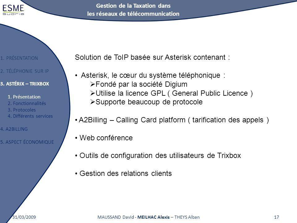 Gestion de la Taxation dans les réseaux de télécommunication 1.PRÉSENTATION 2.TÉLÉPHONIE SUR IP 3.ASTÉRIX – TRIXBOX 1. Présentation 2. Fonctionnalités