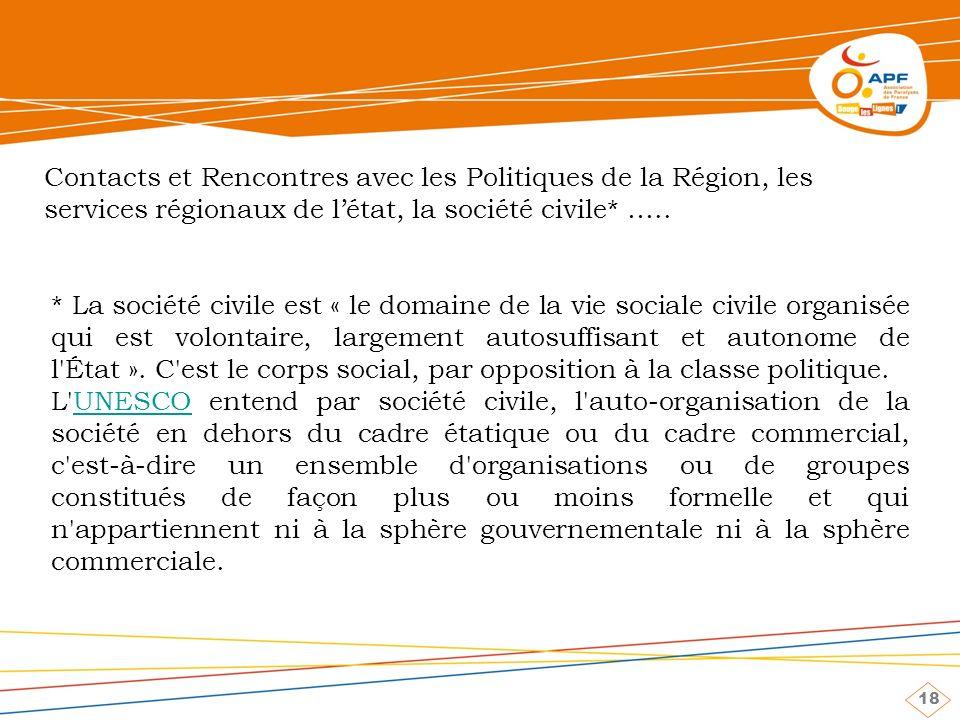 18 Contacts et Rencontres avec les Politiques de la Région, les services régionaux de létat, la société civile* …..