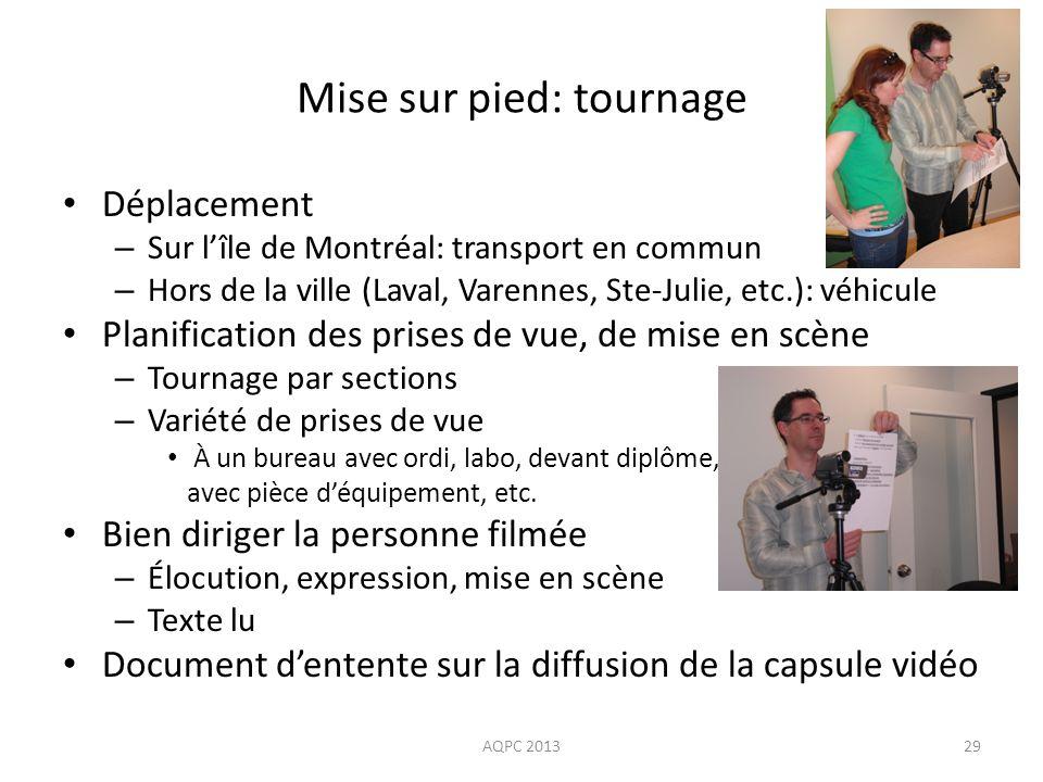 Mise sur pied: tournage Déplacement – Sur lîle de Montréal: transport en commun – Hors de la ville (Laval, Varennes, Ste-Julie, etc.): véhicule Planif