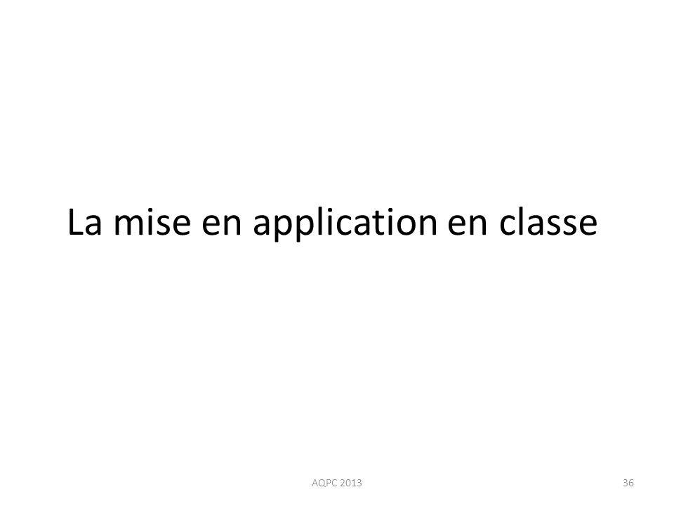 La mise en application en classe AQPC 201336