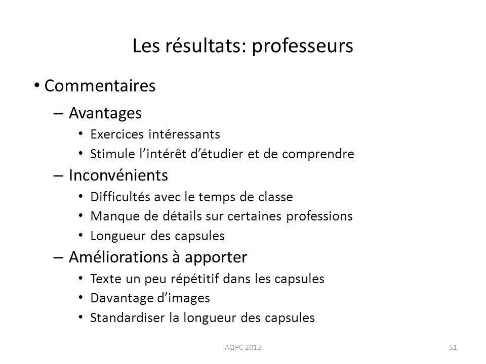 Les résultats: professeurs – Avantages Exercices intéressants Stimule lintérêt détudier et de comprendre – Inconvénients Difficultés avec le temps de