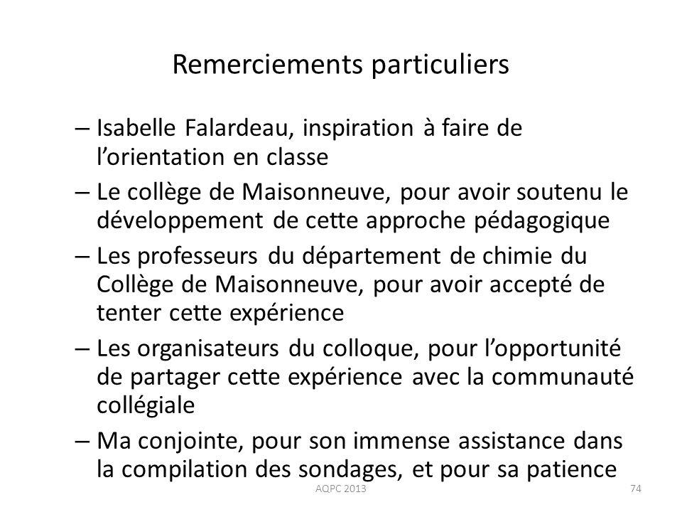 Remerciements particuliers – Isabelle Falardeau, inspiration à faire de lorientation en classe – Le collège de Maisonneuve, pour avoir soutenu le déve