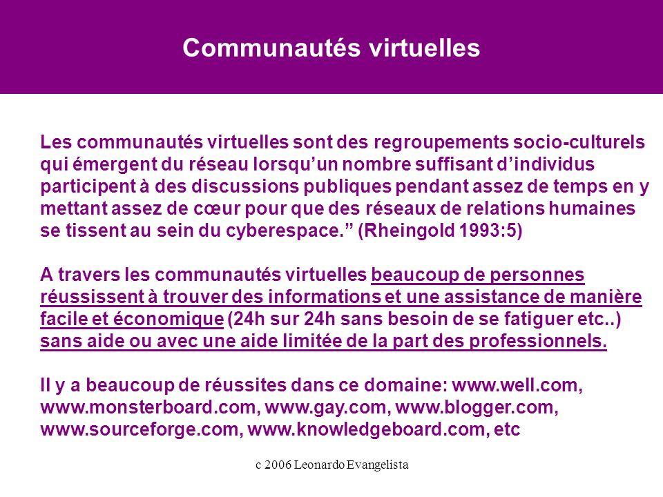 Communautés virtuelles Les communautés virtuelles sont des regroupements socio-culturels qui émergent du réseau lorsquun nombre suffisant dindividus participent à des discussions publiques pendant assez de temps en y mettant assez de cœur pour que des réseaux de relations humaines se tissent au sein du cyberespace.