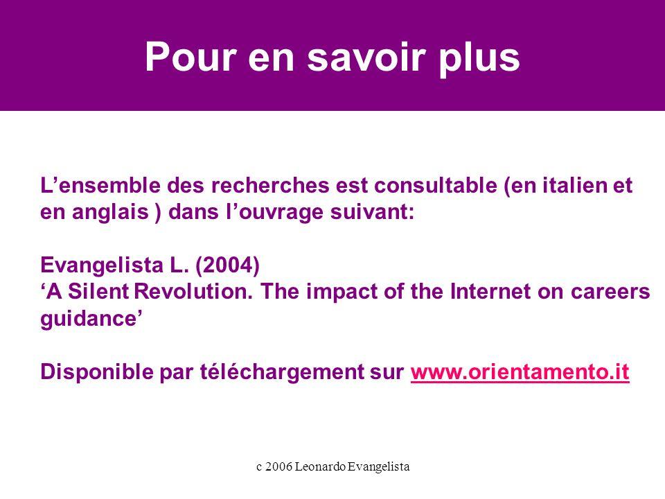 c 2006 Leonardo Evangelista Pour en savoir plus Lensemble des recherches est consultable (en italien et en anglais ) dans louvrage suivant: Evangelista L.