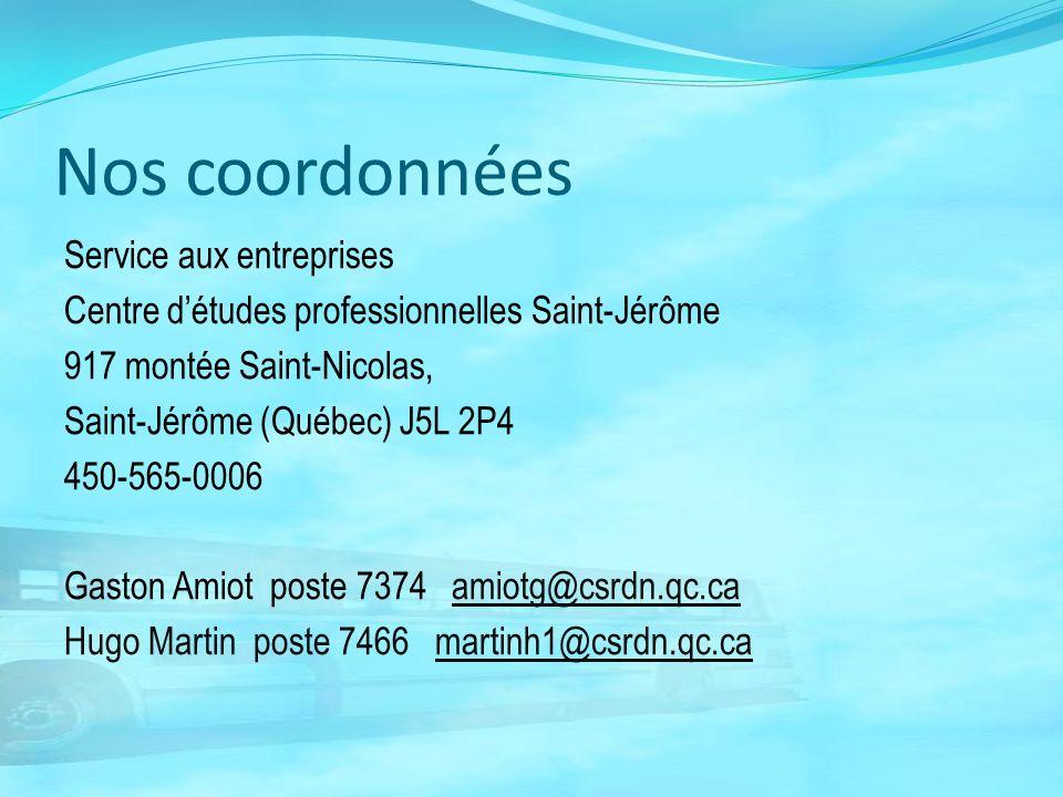 Nos coordonnées Service aux entreprises Centre détudes professionnelles Saint-Jérôme 917 montée Saint-Nicolas, Saint-Jérôme (Québec) J5L 2P4 450-565-0