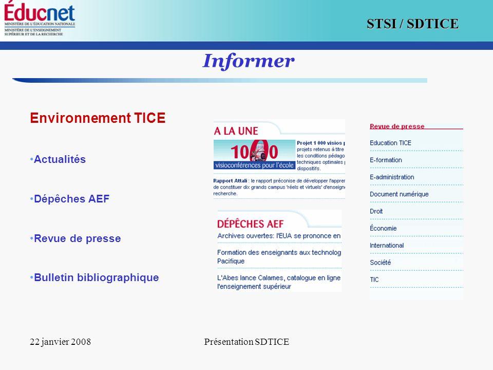 8 STSI / SDTICE 22 janvier 2008Présentation SDTICE Informer Environnement TICE Actualités Dépêches AEF Revue de presse Bulletin bibliographique