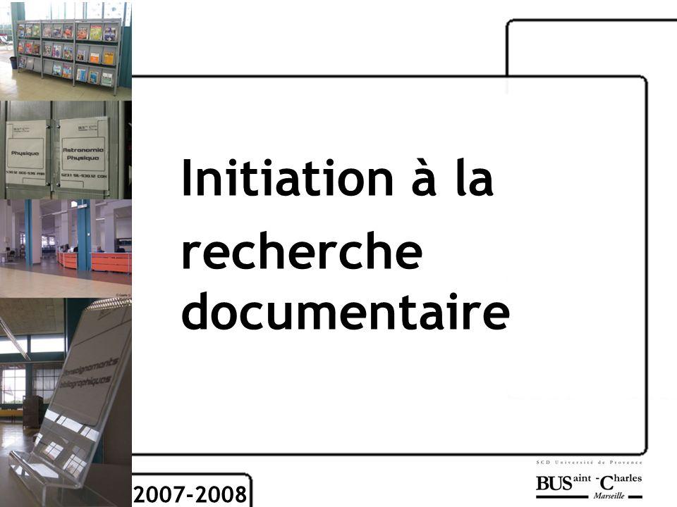 Initiation à la recherche documentaire 2007-2008