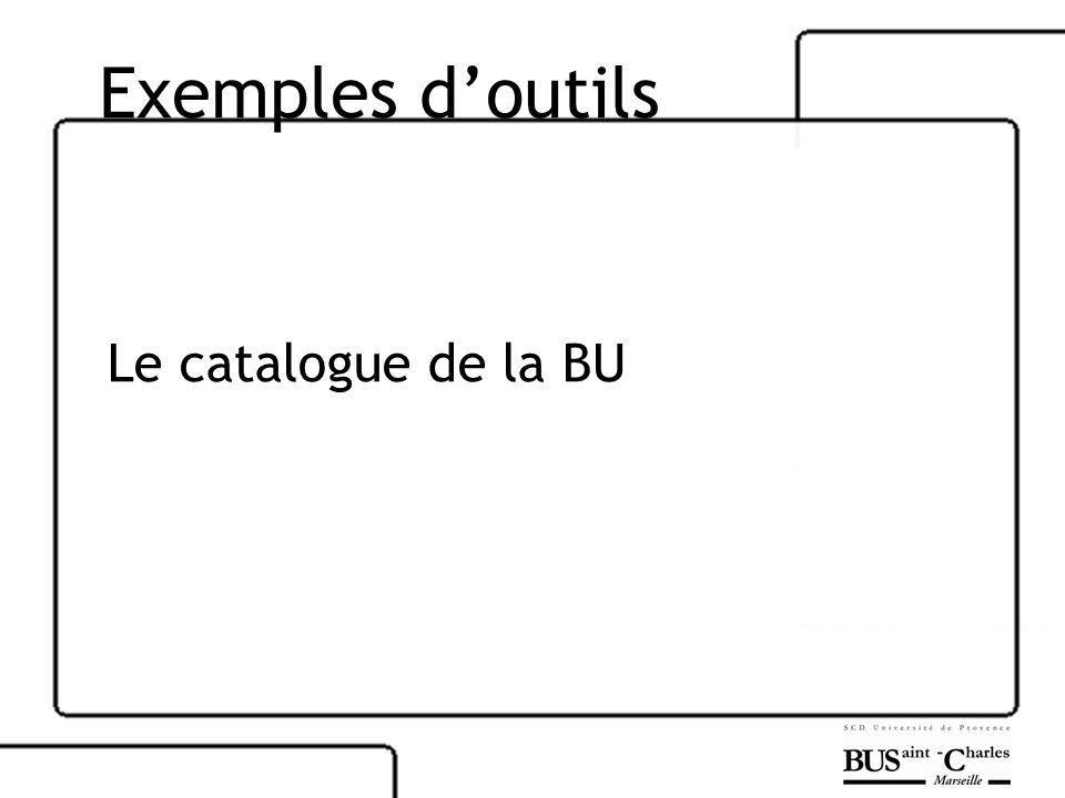 Exemples doutils Le catalogue de la BU