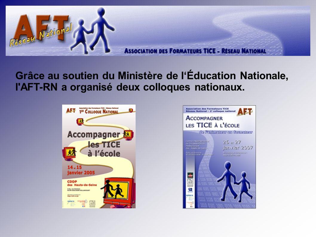 Grâce au soutien du Ministère de lÉducation Nationale, l AFT-RN a organisé deux colloques nationaux.