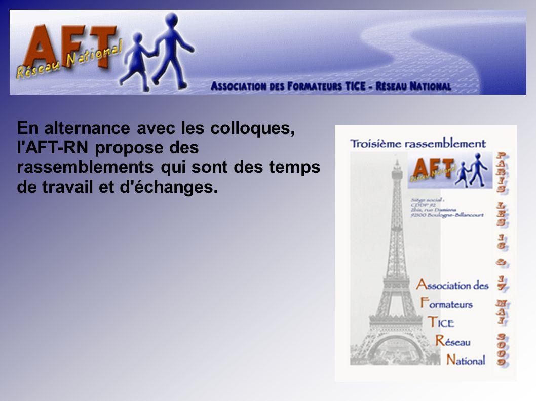 En alternance avec les colloques, l AFT-RN propose des rassemblements qui sont des temps de travail et d échanges.