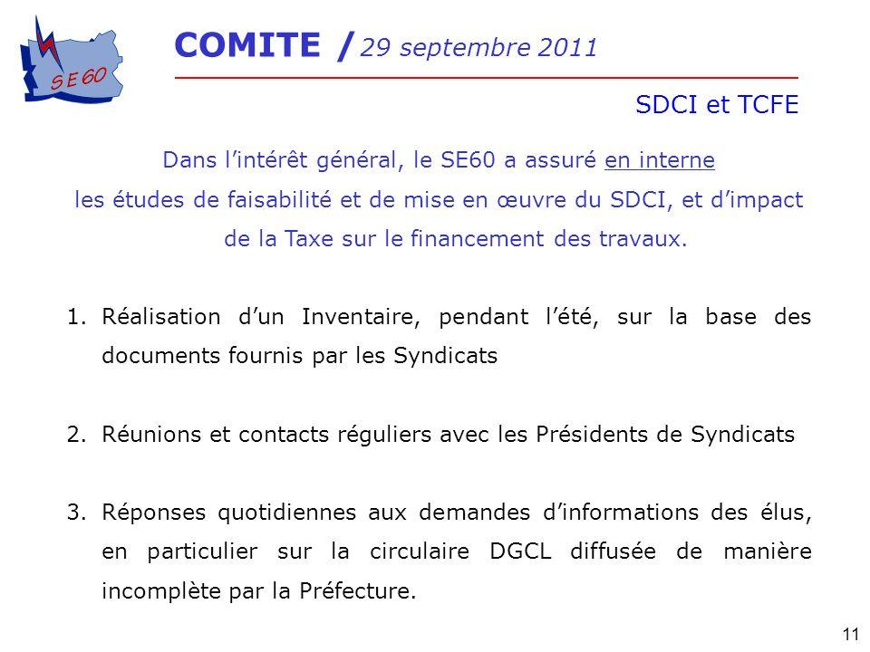 COMITE / 29 septembre 2011 SDCI et TCFE 11 Dans lintérêt général, le SE60 a assuré en interne les études de faisabilité et de mise en œuvre du SDCI, e