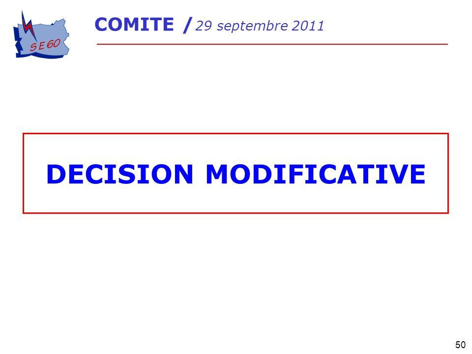 50 COMITE / 29 septembre 2011 DECISION MODIFICATIVE