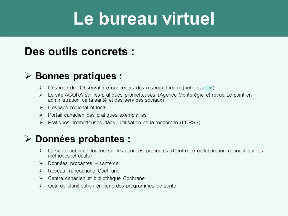 Des outils concrets : Bonnes pratiques : Lespace de lObservatoire québécois des réseaux locaux (fiche et récit) récit Le site AGORA sur les pratiques
