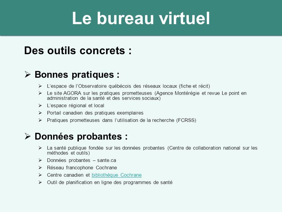 Des outils concrets : Bonnes pratiques : Lespace de lObservatoire québécois des réseaux locaux (fiche et récit) Le site AGORA sur les pratiques promet