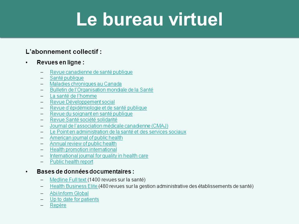 Labonnement collectif : Revues en ligne : –Revue canadienne de santé publiqueRevue canadienne de santé publique –Santé publiqueSanté publique –Maladie