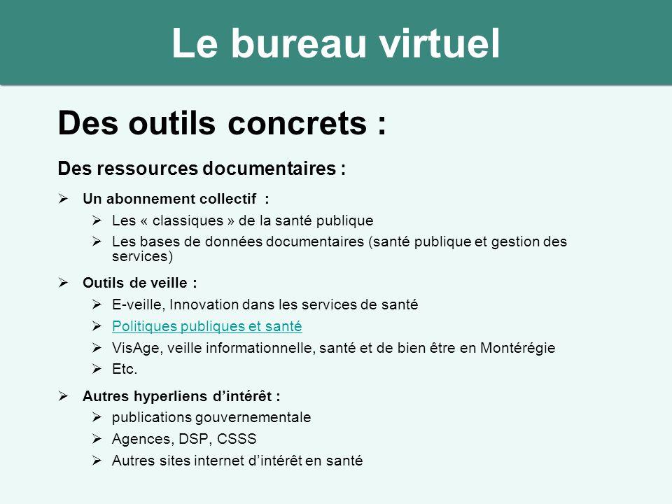 Des outils concrets : Des ressources documentaires : Un abonnement collectif : Les « classiques » de la santé publique Les bases de données documentai