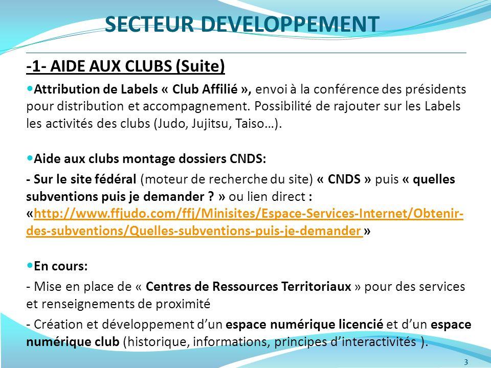 3 -1- AIDE AUX CLUBS (Suite) Attribution de Labels « Club Affilié », envoi à la conférence des présidents pour distribution et accompagnement.