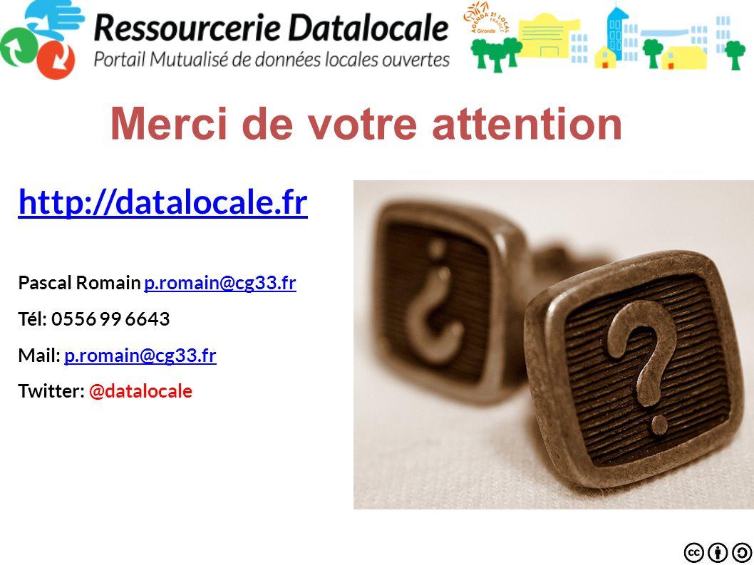 Merci de votre attention http://datalocale.fr Pascal Romain p.romain@cg33.frp.romain@cg33.fr Tél: 0556 99 6643 Mail: p.romain@cg33.frp.romain@cg33.fr