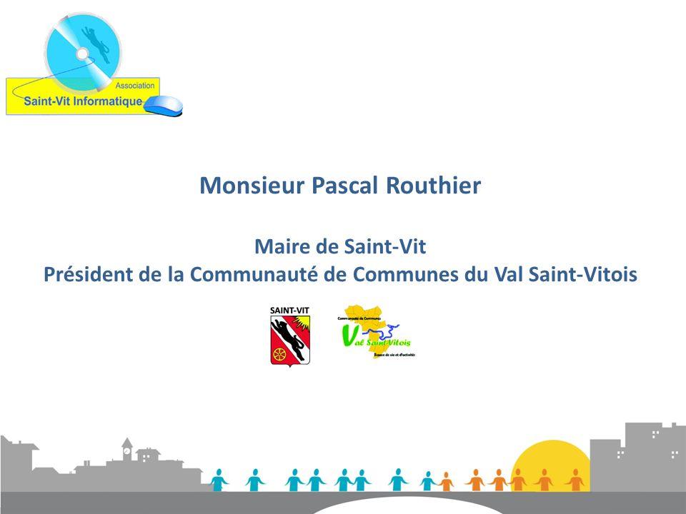 Monsieur Pascal Routhier Maire de Saint-Vit Président de la Communauté de Communes du Val Saint-Vitois