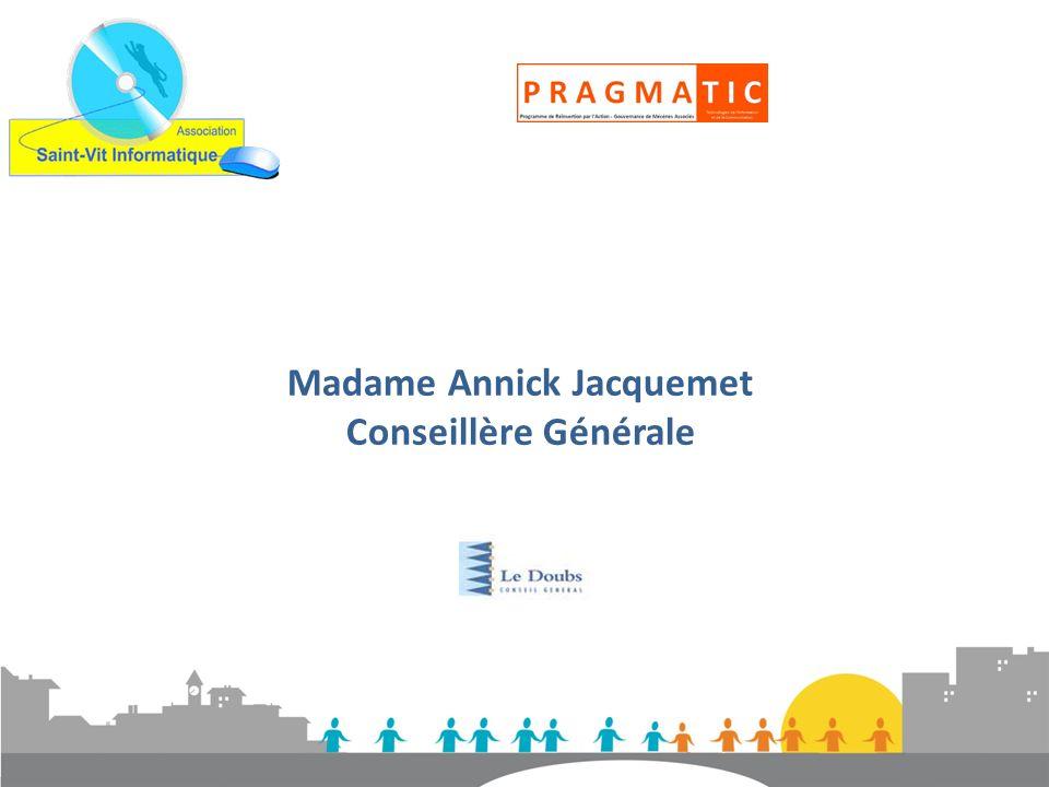 Madame Annick Jacquemet Conseillère Générale