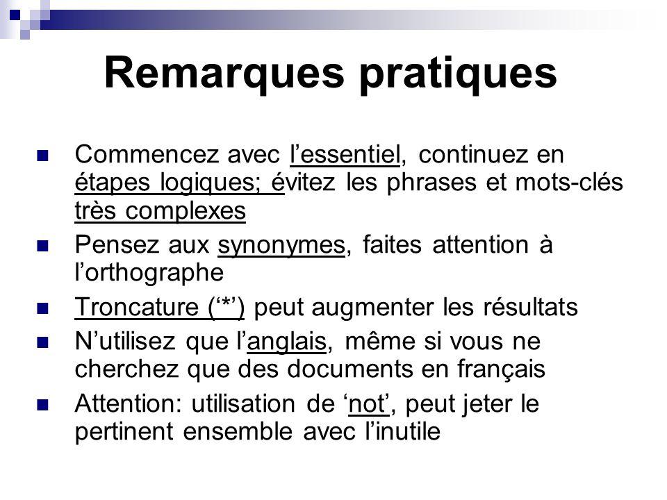 Remarques pratiques Commencez avec lessentiel, continuez en étapes logiques; évitez les phrases et mots-clés très complexes Pensez aux synonymes, fait
