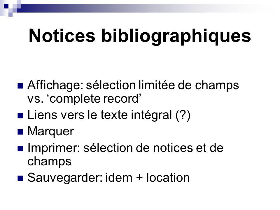 Notices bibliographiques Affichage: sélection limitée de champs vs. complete record Liens vers le texte intégral (?) Marquer Imprimer: sélection de no