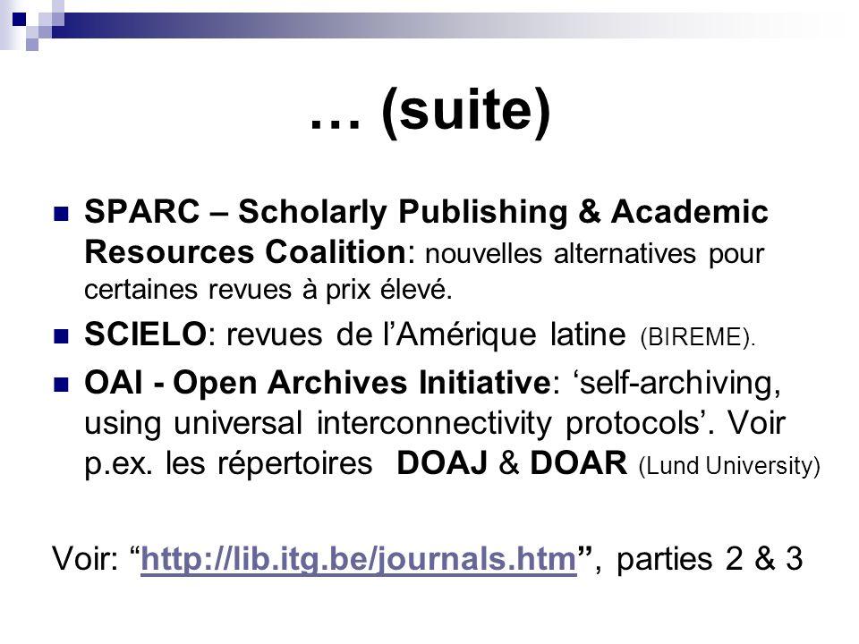 … (suite) SPARC – Scholarly Publishing & Academic Resources Coalition: nouvelles alternatives pour certaines revues à prix élevé. SCIELO: revues de lA