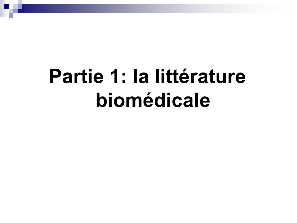 Partie 1: la littérature biomédicale