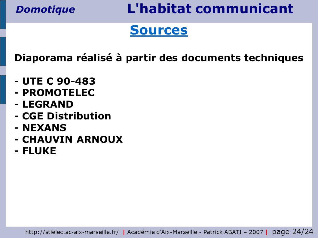 http://stielec.ac-aix-marseille.fr/ | Académie d'Aix-Marseille - Patrick ABATI – 2007 | page 24/24 L'habitat communicant Domotique Diaporama réalisé à