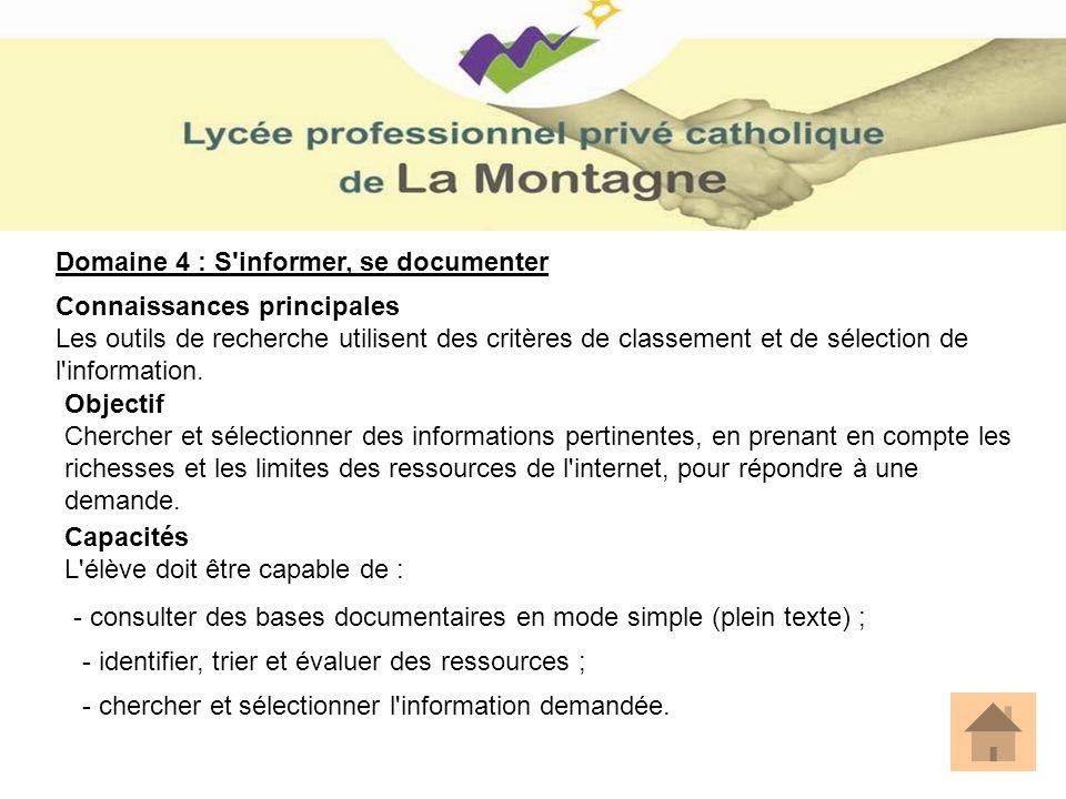 Domaine 4 : S'informer, se documenter Connaissances principales Les outils de recherche utilisent des critères de classement et de sélection de l'info