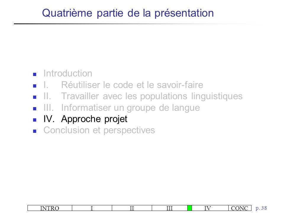 INTROIIIIIIIVCONC p. 38 Quatrième partie de la présentation Introduction I.Réutiliser le code et le savoir-faire II.Travailler avec les populations li