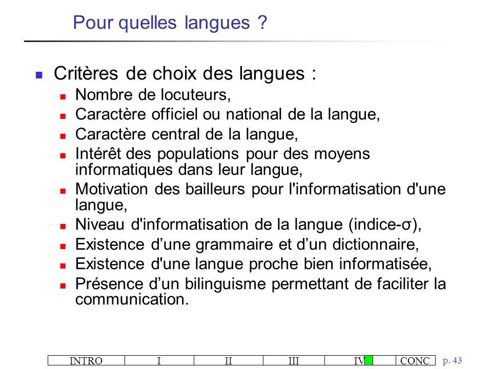 INTROIIIIIIIVCONC p. 43 Critères de choix des langues : Nombre de locuteurs, Caractère officiel ou national de la langue, Caractère central de la lang