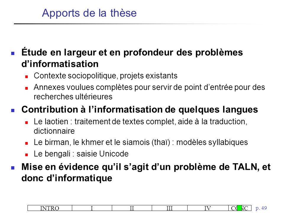 INTROIIIIIIIVCONC p. 49 Apports de la thèse Étude en largeur et en profondeur des problèmes dinformatisation Contexte sociopolitique, projets existant