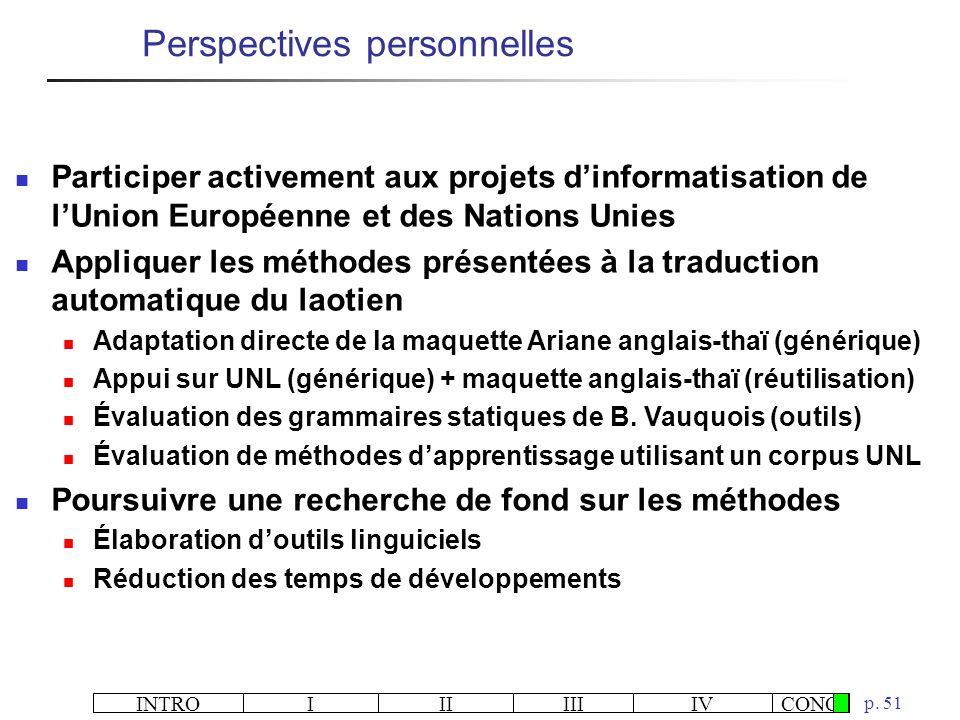 INTROIIIIIIIVCONC p. 51 Participer activement aux projets dinformatisation de lUnion Européenne et des Nations Unies Appliquer les méthodes présentées