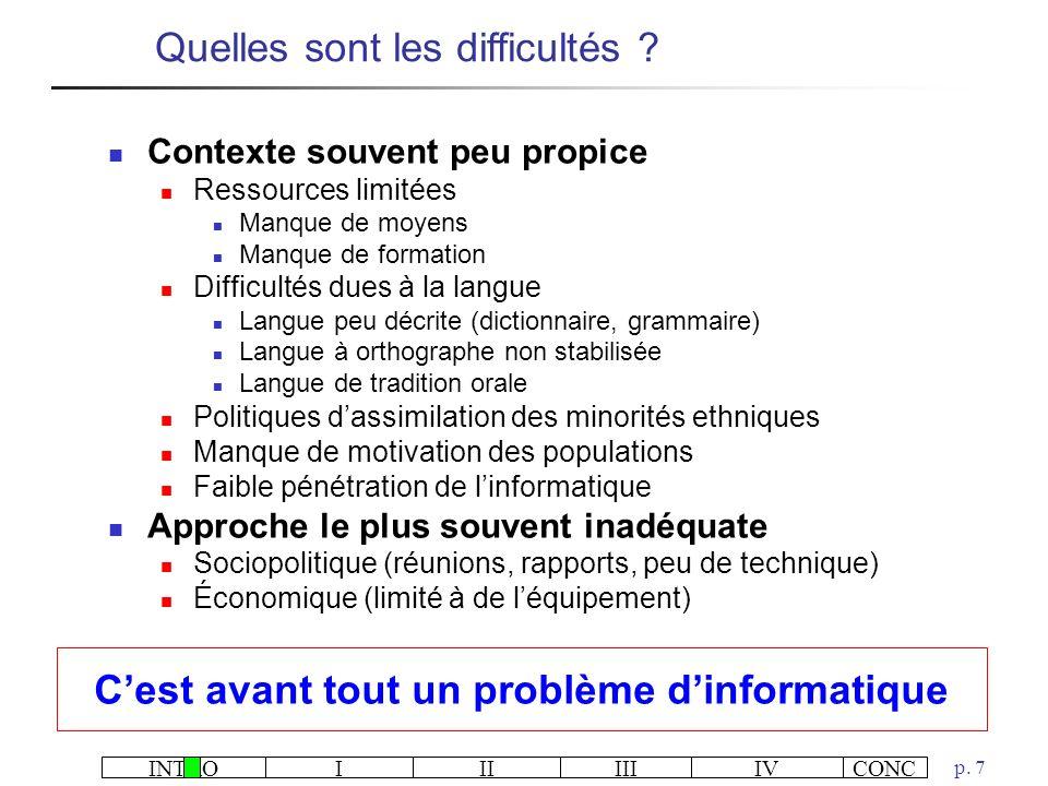 INTROIIIIIIIVCONC p. 7 Contexte souvent peu propice Ressources limitées Manque de moyens Manque de formation Difficultés dues à la langue Langue peu d