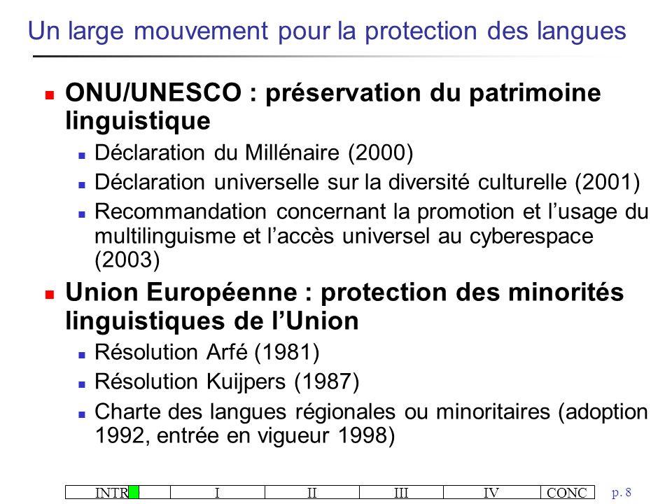 INTROIIIIIIIVCONC p. 8 ONU/UNESCO : préservation du patrimoine linguistique Déclaration du Millénaire (2000) Déclaration universelle sur la diversité