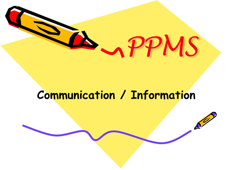 PPMSPPMS Communication / Information