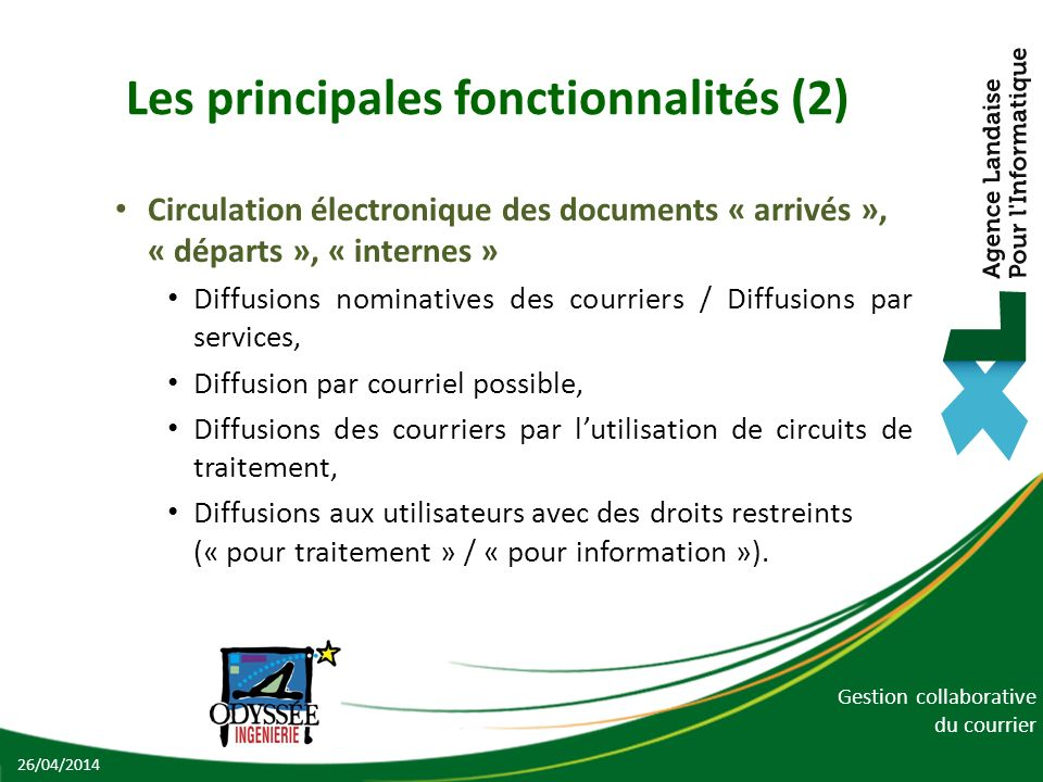 Gestion collaborative du courrier Les principales fonctionnalités (2) Circulation électronique des documents « arrivés », « départs », « internes » Di