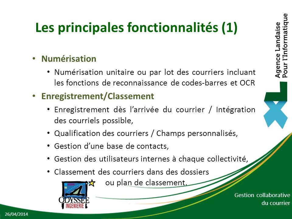 Gestion collaborative du courrier Les principales fonctionnalités (1) Numérisation Numérisation unitaire ou par lot des courriers incluant les fonctio