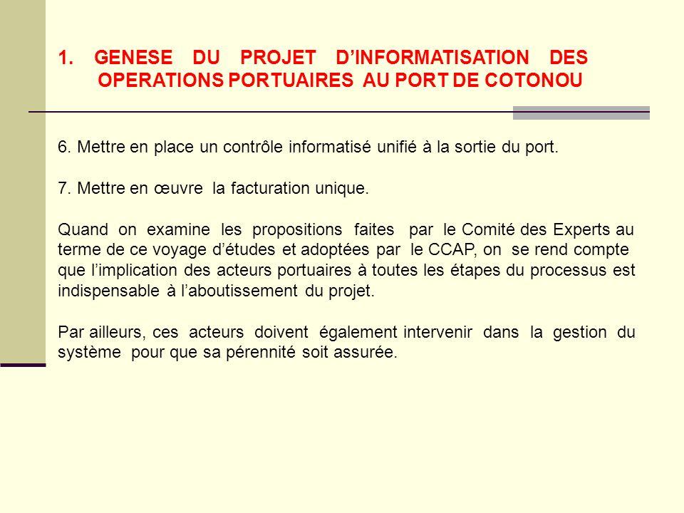 1.GENESE DU PROJET DINFORMATISATION DES OPERATIONS PORTUAIRES AU PORT DE COTONOU 6.